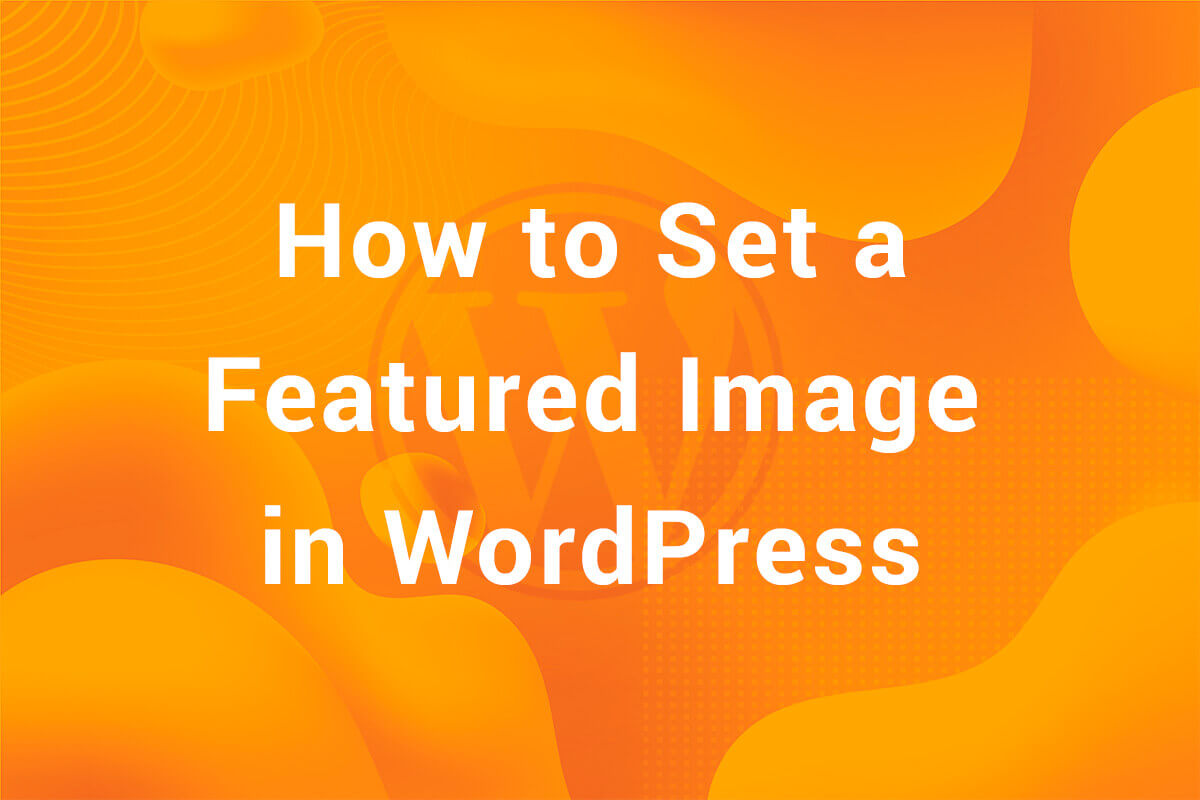 Adding A Featured Image in A Post in Your WordPress Theme