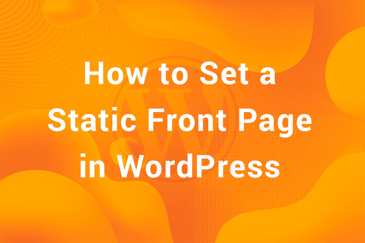 How to Set A Static Front Page in WordPress
