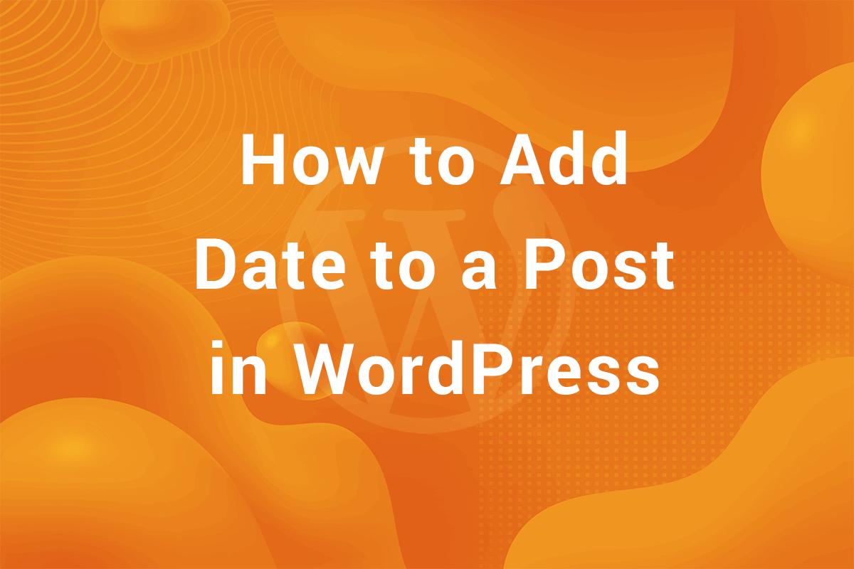 How to show the date for a post in WordPress?