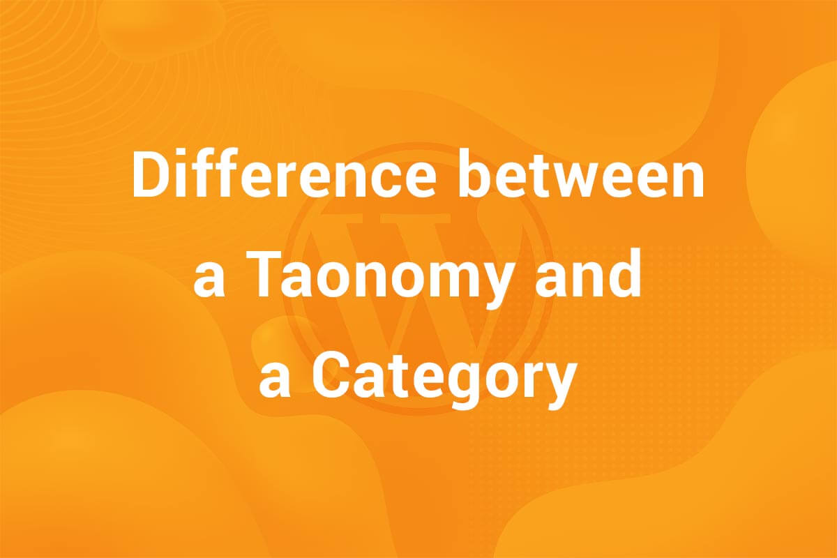 Difference between a Taxonomy and a Category – Explained with Examples