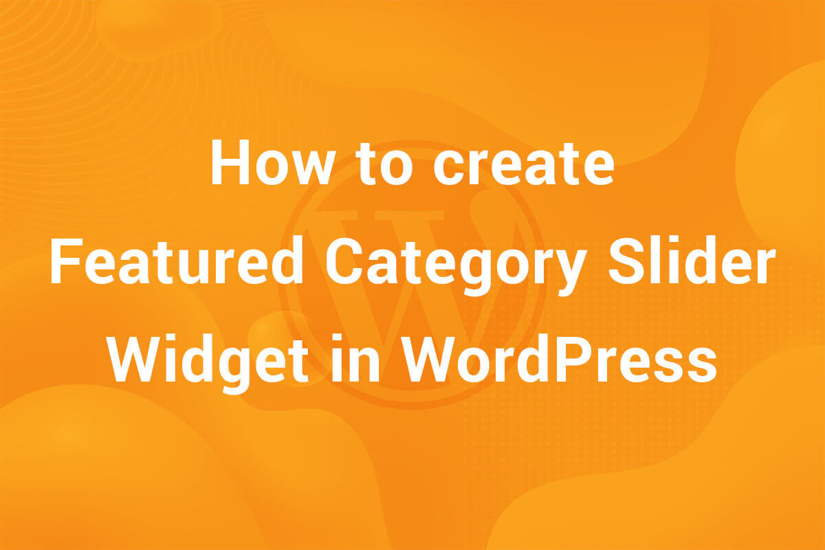 How to create a Featured Category Slider Widget in WordPress using Owl Carousel
